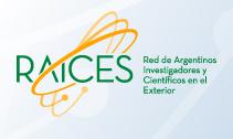 RAICES - Red de Argentinos Investigadores y Científicos en el Exterior
