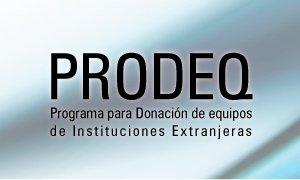 PRODEQ - Programa para donación de equipos de instituciones extranjeras