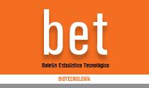 Boletín Estadístico Tecnológico (bet): Biotecnología